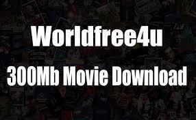 Worldfree4u 300Mb Movie Download