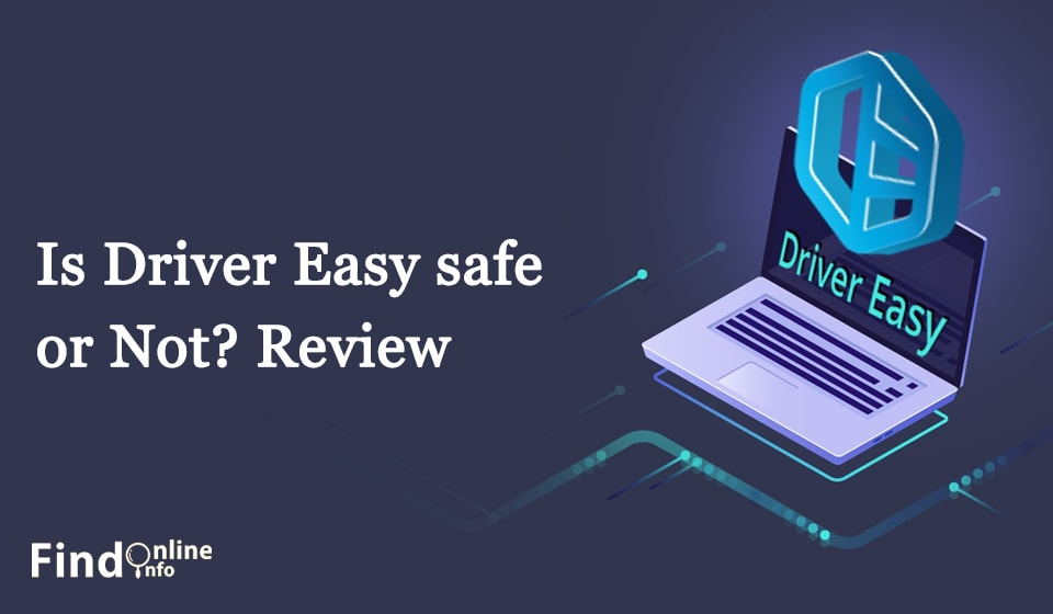 Is Driver Easy Safe or Not
