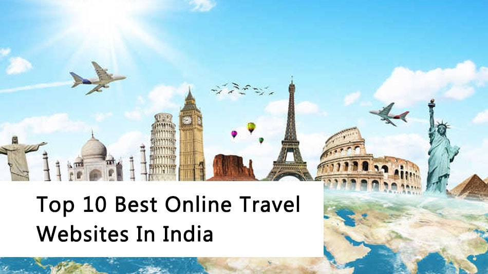 Top 10 Best Online Travel Websites In India