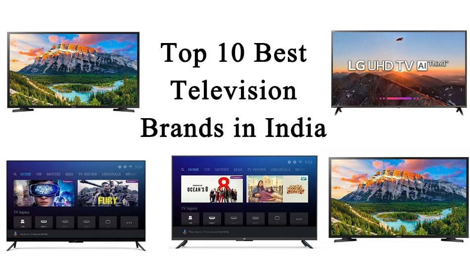 Top 10 Best Television Brands in India